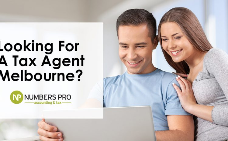 Looking For A Tax Agent in Melbourne?