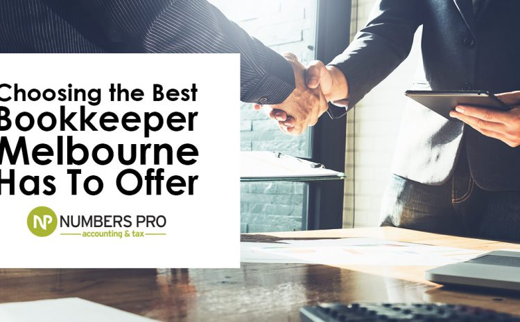 Choosing The Best Bookkeeper Melbourne Has To Offer
