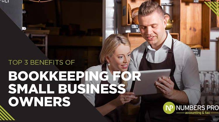 Top 3 Benefits of Bookkeeping for Small Business Owners