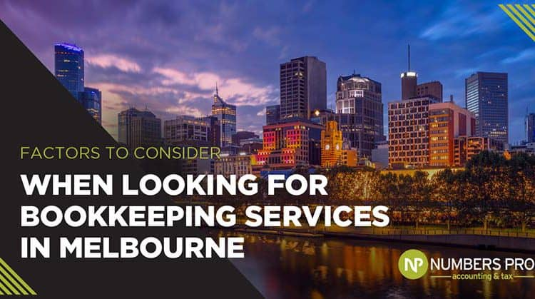Factors to Consider When Looking for Bookkeeping Services in Melbourne