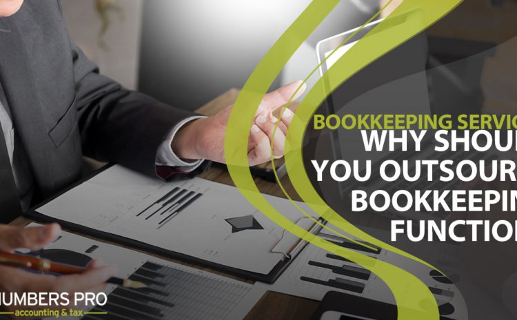 Bookkeeping Services: Why You Should Outsource Bookkeeping Functions?