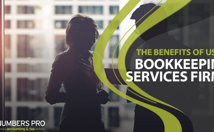The Benefits of Using Bookkeeping Services Firms