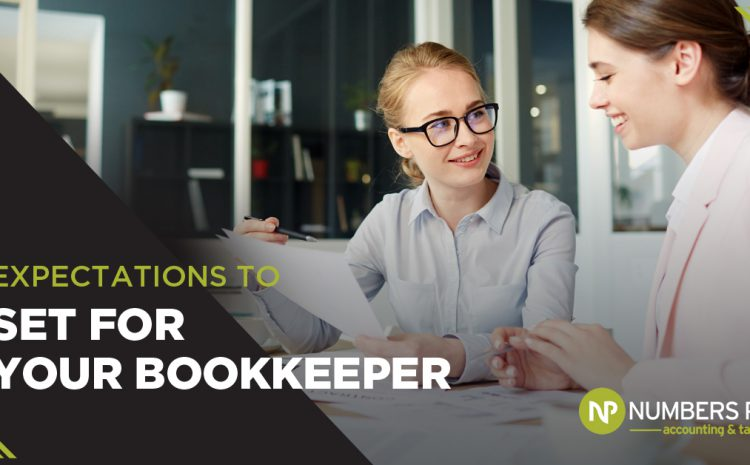 10 Expectations To Set For Your Bookkeeper