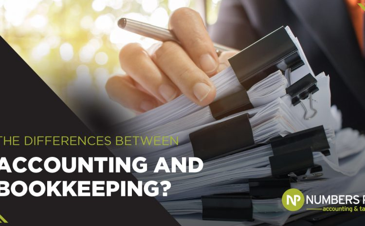 The Differences Between Accounting and Bookkeeping