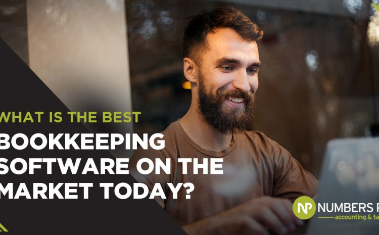 What is the Best Bookkeeping Software on the Market Today?