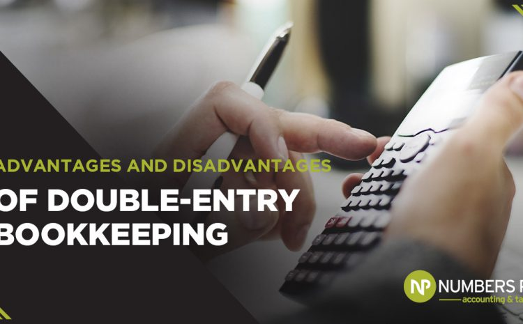 Advantages And Disadvantages Of Double-Entry Bookkeeping