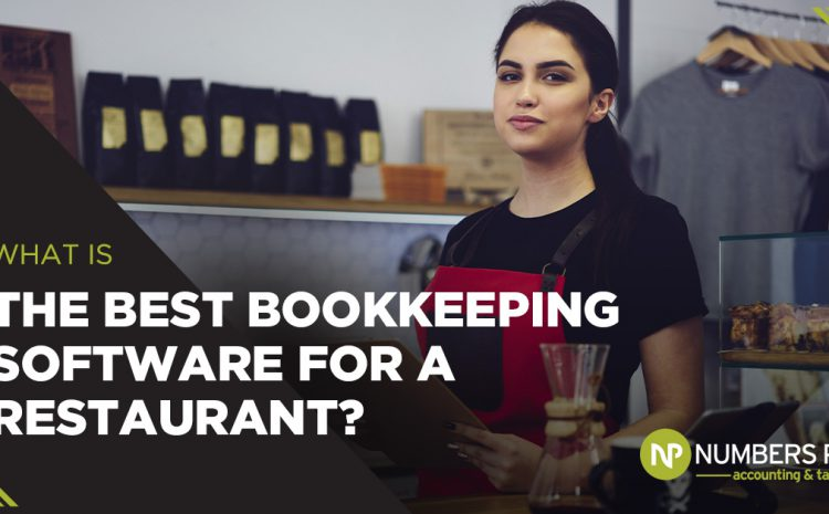 What is The Best Bookkeeping Software For a Restaurant?