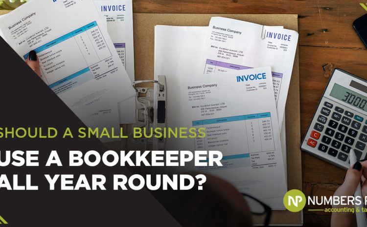 Should a Small Business Use A Bookkeeper All Year Round?